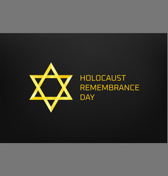 holocaust remembrance day concept vector image