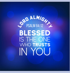 bible quote from psalm 8412 lord almighty blesses vector image