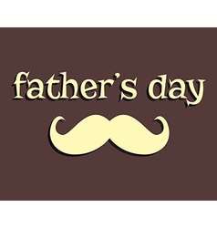 Fathers day greeting template mustache unusual vector