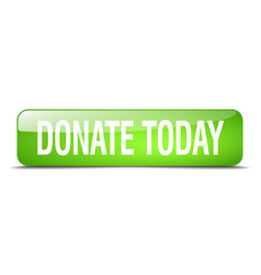 Donate today green square 3d realistic isolated vector