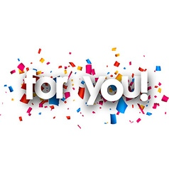 For you paper banner vector image