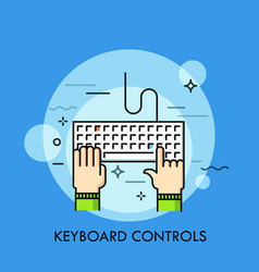 Human hands typing on computer keyboard top view vector