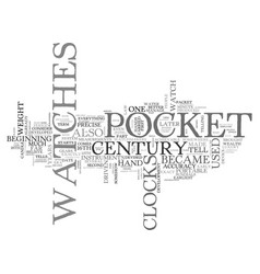 a brief history pocket watches text word cloud vector image