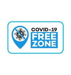 Covid19 free zone label vector