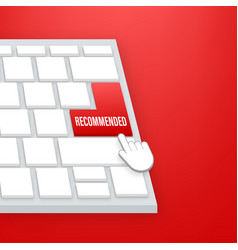 recommend button on keyboard white label vector image