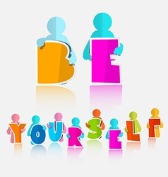 Be Yourself Slogan - Title vector image