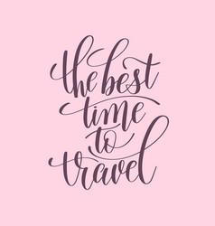 Best time to travel handwritten lettering vector