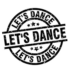 Lets dance round grunge black stamp vector