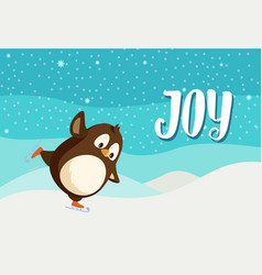 joy greeting card with penguin on skates vector image