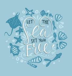 weblet the sea set you free lettering card vector image