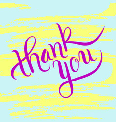 Hand lettering thank you on grunge brush vector