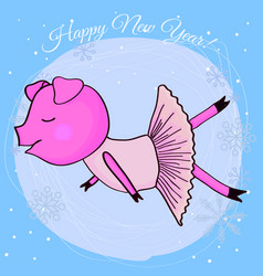 Happy new year card cartoon pig ballerina vector