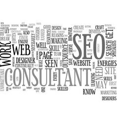why outsource to an seo consultant text word vector image vector image