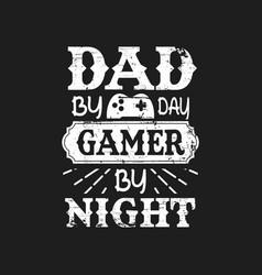 Dad day gamer night vector