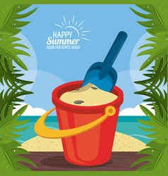 happy summer holidays poster beach sand bucket vector image
