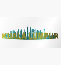 Modern kuala lumpur city skyline vector