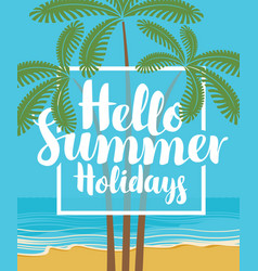 Summer travel seascape with palms and inscription vector