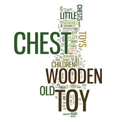 Memories of a wooden toy chest text background vector