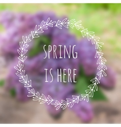 Spring is here blurred background with vector image vector image