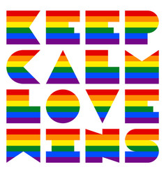 Lgbt quote to love and life keep calm love wins vector