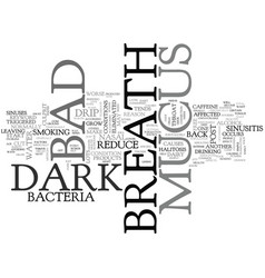 Bad breath dark mucus text word cloud concept vector
