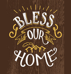 Bless our home hand-lettering quote vector