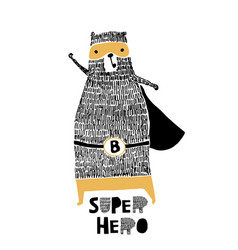 Cute hand drawn with ink bear hero cartoon super vector