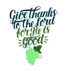 Hand lettering with bible verse give thanks vector