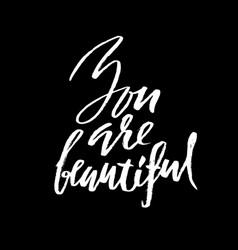 you are beautiful hand drawn motivation lettering vector image