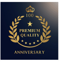anniversary 100 premium quality gold crown leaves vector image