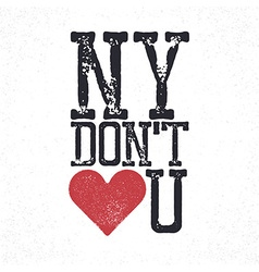 NY do not love you lettering Print template for vector image