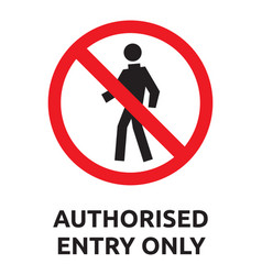 Authorised entry only sign vector