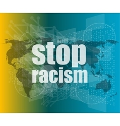 Stop racism word on digital touch screen social vector