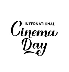 international cinema day calligraphy hand vector image