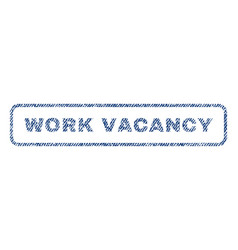 Work vacancy textile stamp vector