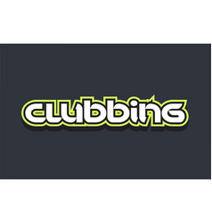 clubbing word text logo design green blue white vector image