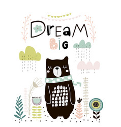 dream big lettering cute cartoon bear in scarf vector image