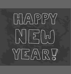 happy new year hand drawn wishes isolated on black vector image