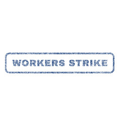 Workers strike textile stamp vector