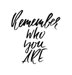 remember who you are hand drawn motivation vector image
