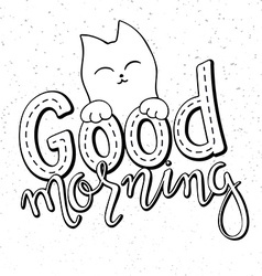 hand lettering text - good morning There is cute vector image