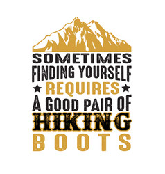 Adventure quote and saying sometimes finding vector