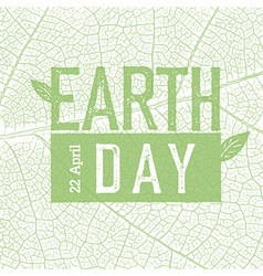 Earth Day Logo on green leaf veins texture 22 vector image
