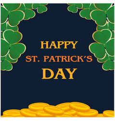 happy st patrick s day clover leaves gold coin bac vector image