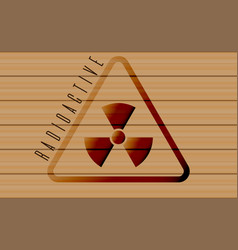 Radioactive sign on wooden background vector