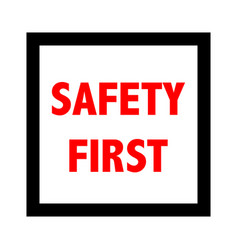 safety first sign vector image