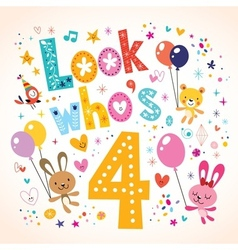 Look whos four - fourth birthday card vector image
