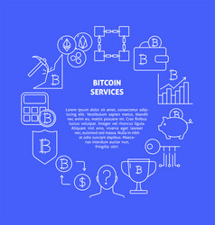 bitcoin services round poster with place for text vector image
