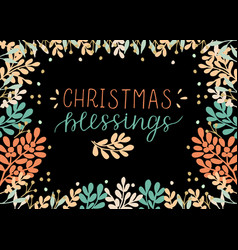 Holiday card with inscription christmas blessings vector