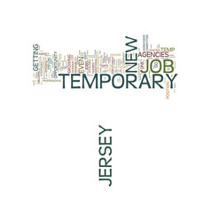 temporary job in new jersey text background word vector image vector image